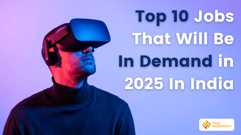 10 Jobs That Will Be In Demand in 2025 In India